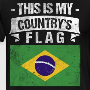 This is My Country's Flag Brazilian Flag Day  T-Shirts - Men's Premium T-Shirt