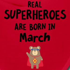 Superheroes are born in March Sd62x Caps - Bandana