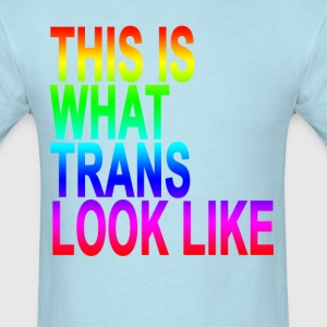 this_is_what_trans_look_like_ - Men's T-Shirt