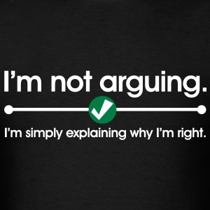 I'm Not Arguing T-Shirts - Men's T-Shirt