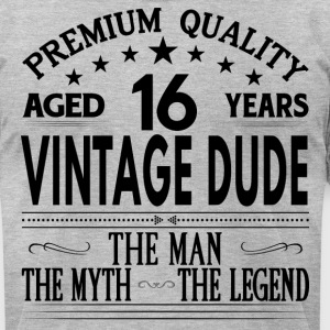 VINTAGE DUDE AGED 16 YEARS T-Shirts - Men's T-Shirt by American Apparel