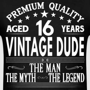 VINTAGE DUDE AGED 16 YEARS T-Shirts - Men's T-Shirt