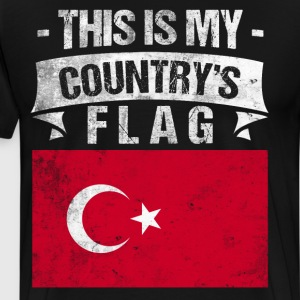 This is My Country's Flag Turkish Flag Day T-Shirt T-Shirts - Men's Premium T-Shirt