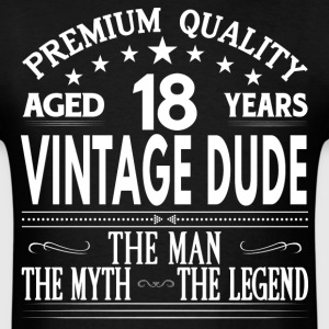 VINTAGE DUDE AGED 18 YEARS T-Shirts - Men's T-Shirt