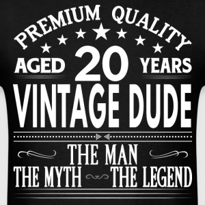 VINTAGE DUDE AGED 20 YEARS T-Shirts - Men's T-Shirt