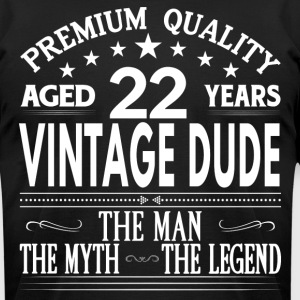 VINTAGE DUDE AGED 22 YEARS T-Shirts - Men's T-Shirt by American Apparel