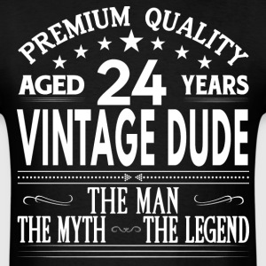 VINTAGE DUDE AGED 24 YEARS T-Shirts - Men's T-Shirt