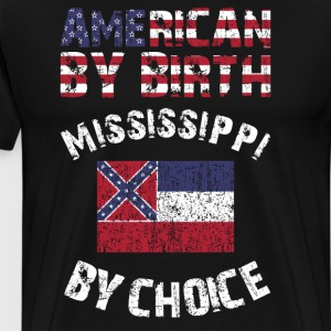 American By Birth Mississippi By Choice State Flag T-Shirts - Men's Premium T-Shirt