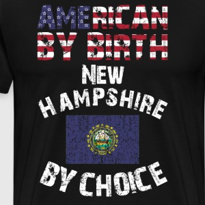 American By Birth New Hampshire By Choice State  T-Shirts - Men's Premium T-Shirt