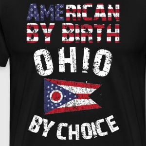 American By Birth Ohio By Choice State Flag Shirt T-Shirts - Men's Premium T-Shirt