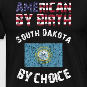 American By Birth South Dakota By Choice T-Shirt T-Shirts - Men's Premium T-Shirt