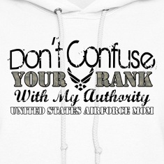DON'T CONFUSE YOUR RANK WITH MY AUTHORITY!