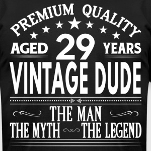 VINTAGE DUDE AGED 29 YEARS T-Shirts - Men's T-Shirt by American Apparel