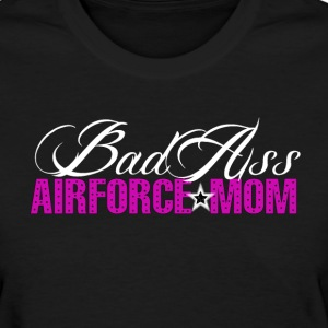 BAD ASS AIRFORCE MOM - Women's T-Shirt
