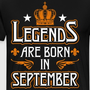 Legends Are Born In September T-Shirts - Men's Premium T-Shirt