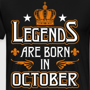 Legends Are Born In October T-Shirts - Men's Premium T-Shirt