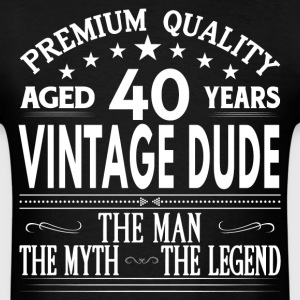 VINTAGE DUDE AGED 40 YEARS T-Shirts - Men's T-Shirt