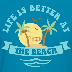 Life's Better At The Beach T-Shirts - Women's T-Shirt