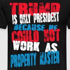 property master Trump T-Shirt - Men's Premium T-Shirt