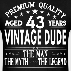 VINTAGE DUDE AGED 43 YEARS T-Shirts - Men's T-Shirt