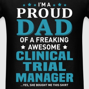 Clinical Trial Manager's Dad - Men's T-Shirt