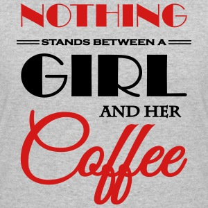 Nothing stands between a girl and her coffee T-Shirts - Women's 50/50 T-Shirt