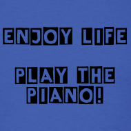 Design ~ Enjoy Life - Play the Piano