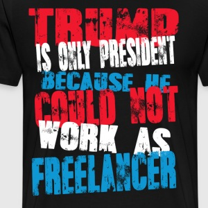 freelancer Trump T-Shirt - Men's Premium T-Shirt