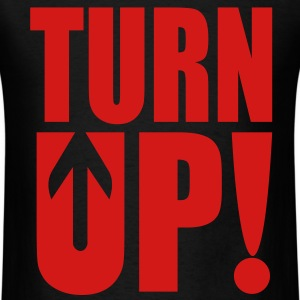 Turn Up! T-Shirts - Men's T-Shirt