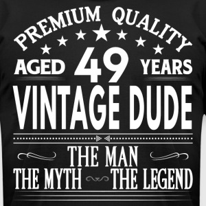VINTAGE DUDE AGED 49 YEARS T-Shirts - Men's T-Shirt by American Apparel