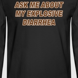 Ask Me About My Explosive - Men's Long Sleeve T-Shirt