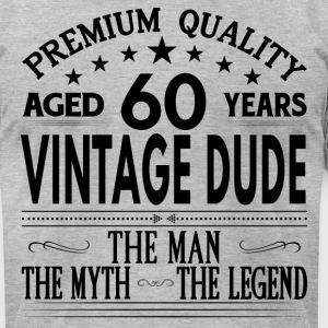 VINTAGE DUDE AGED 60 YEARS T-Shirts - Men's T-Shirt by American Apparel