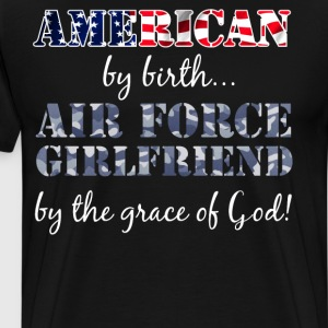 American by Birth Air Force Boyfriend Grace of God T-Shirts - Men's Premium T-Shirt