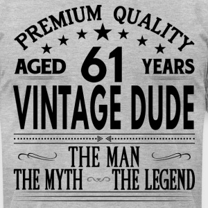 VINTAGE DUDE AGED 61 YEARS T-Shirts - Men's T-Shirt by American Apparel