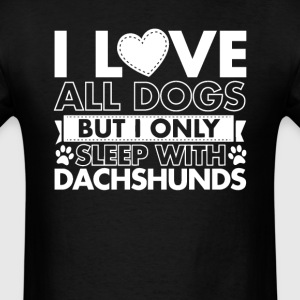 I Only Sleep With Dachshunds T-Shirts - Men's T-Shirt