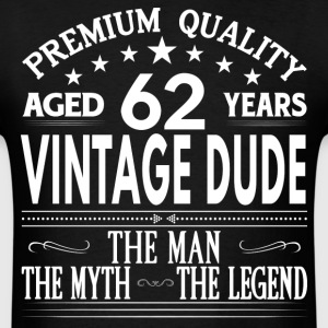 VINTAGE DUDE AGED 62 YEARS T-Shirts - Men's T-Shirt