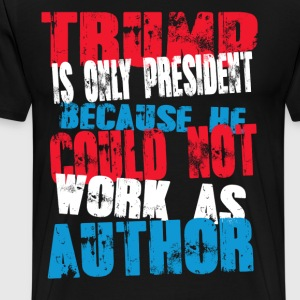 author Trump T-Shirt - Men's Premium T-Shirt