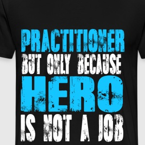 practitioner Hero - Men's Premium T-Shirt