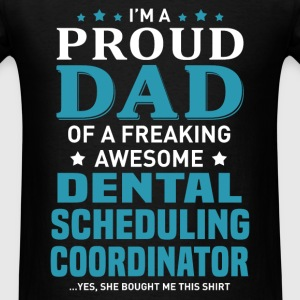 Dental Scheduling Coordinator's Dad - Men's T-Shirt
