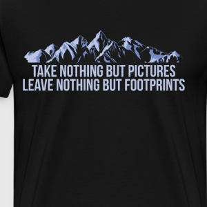 Nothing But Pictures Leave Nothing but Footprints  T-Shirts - Men's Premium T-Shirt