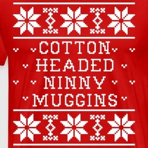 Cotton Headed Ninny Muggins T-Shirts - Men's Premium T-Shirt