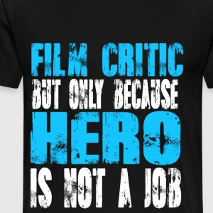 film critic Hero - Men's Premium T-Shirt