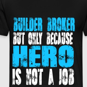 builder broker Hero - Men's Premium T-Shirt