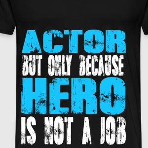 actor Hero - Men's Premium T-Shirt