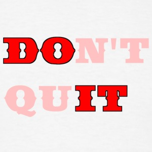 Don't Quit  - Men's T-Shirt