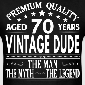 VINTAGE DUDE AGED 70 YEARS T-Shirts - Men's T-Shirt