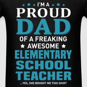 Elementary School Teacher's Dad - Men's T-Shirt