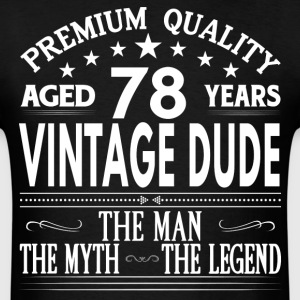 VINTAGE DUDE AGED 78 YEARS T-Shirts - Men's T-Shirt