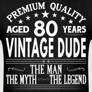 VINTAGE DUDE AGED 80 YEARS T-Shirts - Men's T-Shirt