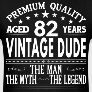 VINTAGE DUDE AGED 82 YEARS T-Shirts - Men's T-Shirt
